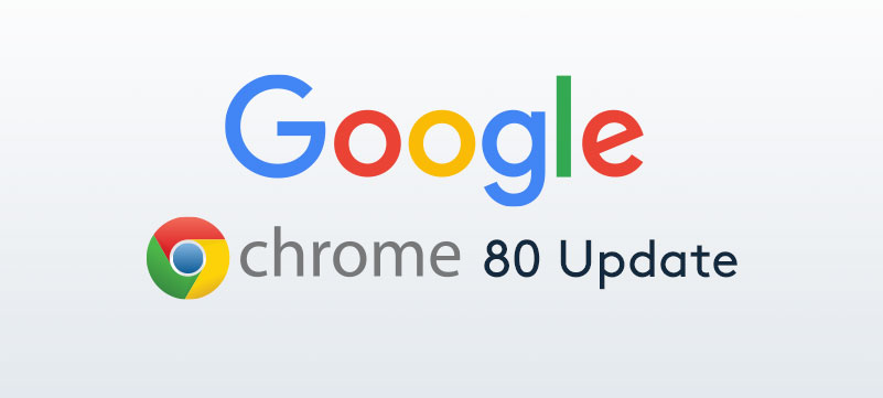Google Chrome 80 Update